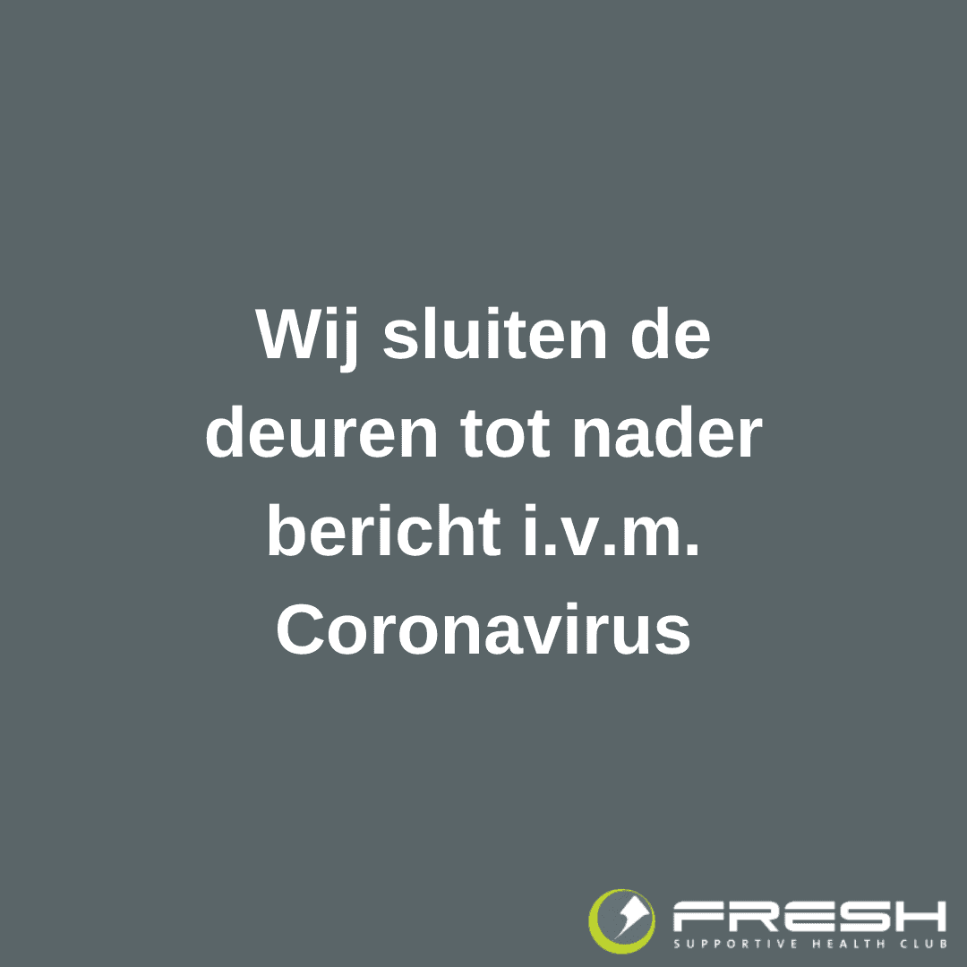 Fresh dicht ivm Coronavirus